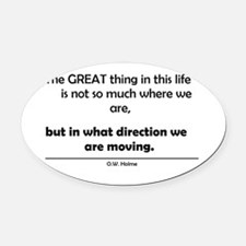 The Great thing in this life Oval Car Magnet