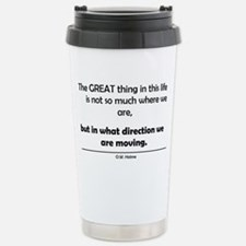 The Great thing in this life Travel Mug