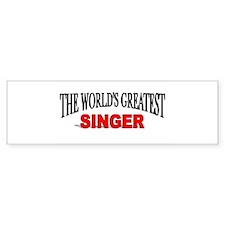 """The World's Greatest Singer"" Bumper Bumper Sticker"