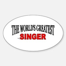 """The World's Greatest Singer"" Oval Decal"