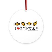 I Love 2 Tumble Ornament (Round)