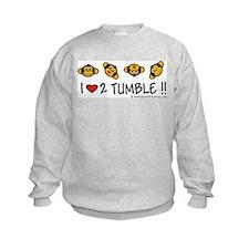 I Love 2 Tumble Sweatshirt