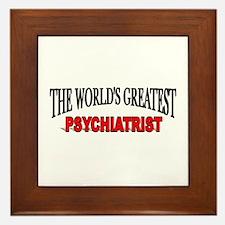 """""""The World's Greatest Psychiatrist"""" Framed Tile"""