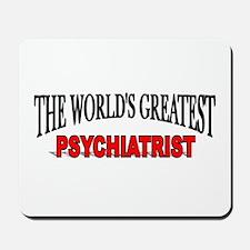 """The World's Greatest Psychiatrist"" Mousepad"