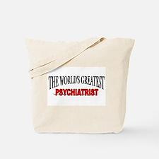"""The World's Greatest Psychiatrist"" Tote Bag"