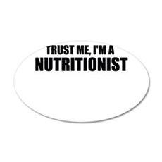 Trust Me, Im A Nutritionist Wall Decal