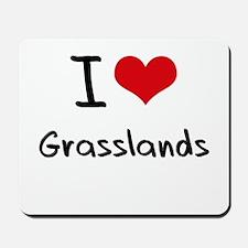 I Love Grasslands Mousepad