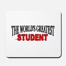 """The World's Greatest Student"" Mousepad"