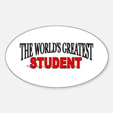 """The World's Greatest Student"" Oval Decal"