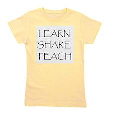 LEARNSHARETEACH.png Girl's Tee