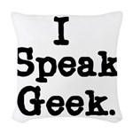 SPEAKGEEKTS.png Woven Throw Pillow