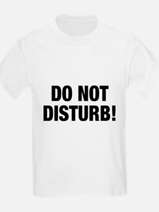 Do Not Disturb!, t shirt T-Shirt
