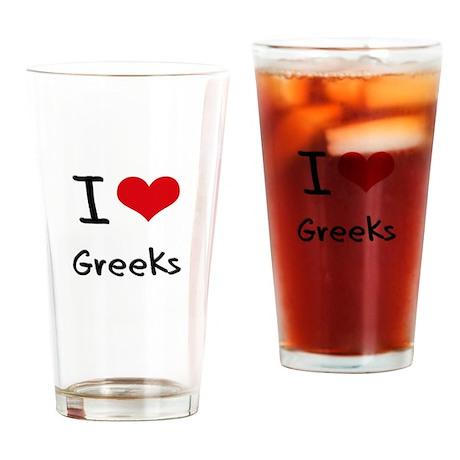 I Love Greeks Drinking Glass