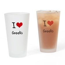 I Love Greeks Drinking Glass