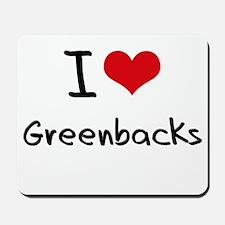 I Love Greenbacks Mousepad