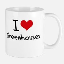 I Love Greenhouses Mug