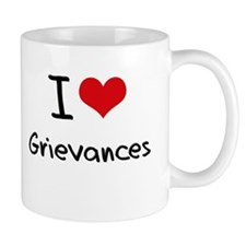 I Love Grievances Mug