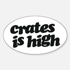 Crates Is High - Black Print Decal