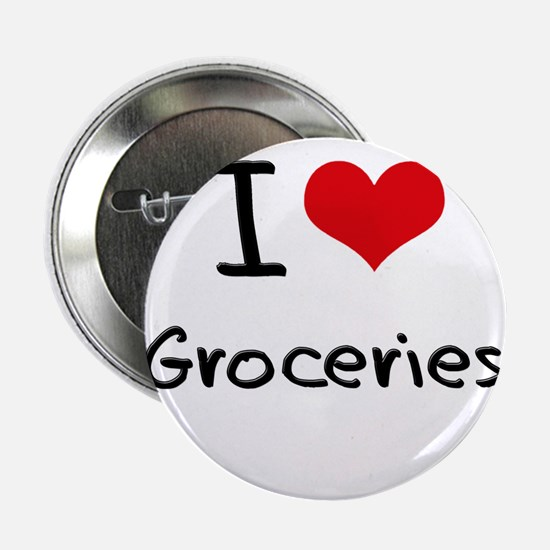 """I Love Groceries 2.25"""" Button"""