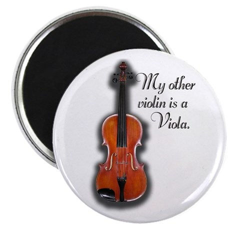 My Other Violin is a Viola Magnet