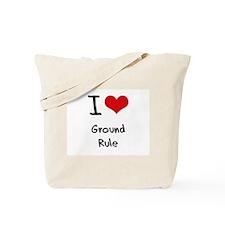 I Love Ground Rule Tote Bag