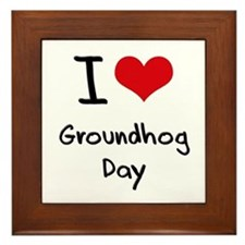I Love Groundhog Day Framed Tile