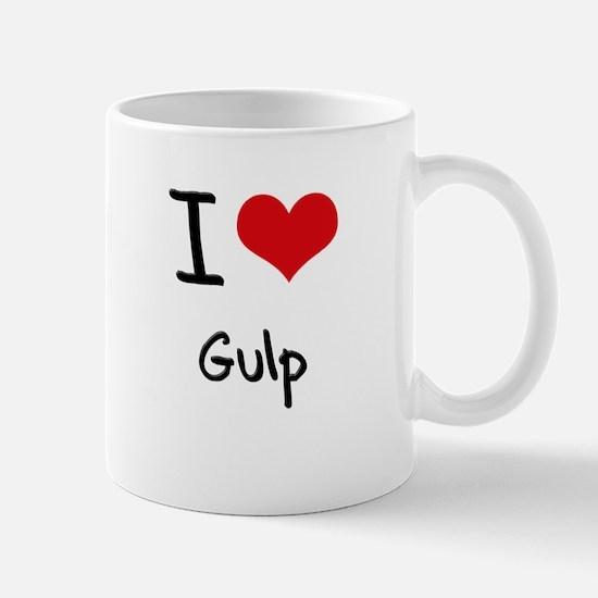 I Love Gulp Mug