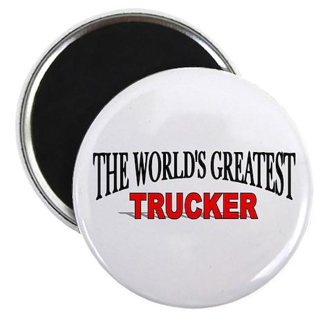 """""""The World's Greatest Trucker"""" Magnet"""