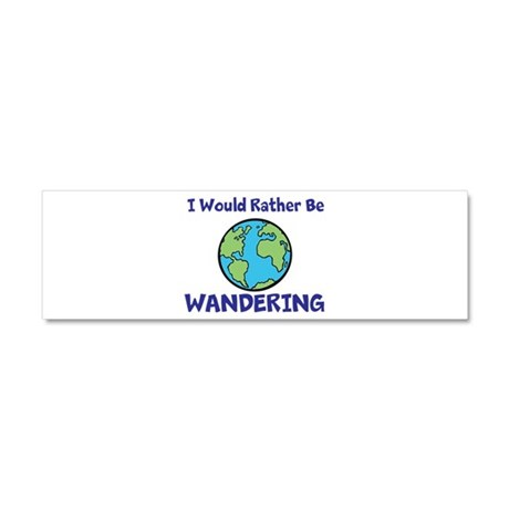 I would rather be Wandering Car Magnet 10 x 3