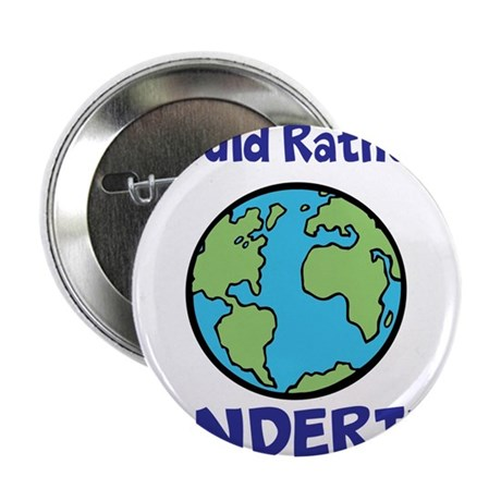 "I would rather be Wandering 2.25"" Button (10 pack)"