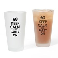 Keep calm 70 year old designs Drinking Glass