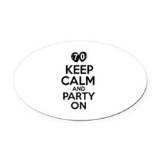 Keep calm 70 year old designs Oval Car Magnet
