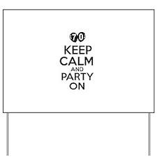 Keep calm 70 year old designs Yard Sign