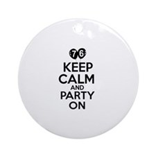 Keep calm 76 year old designs Ornament (Round)