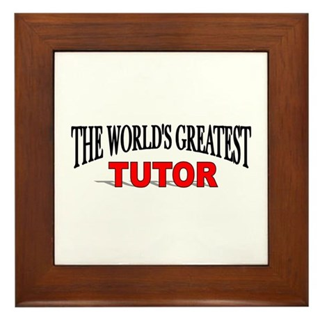 """The World's Greatest Tutor"" Framed Tile"