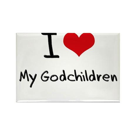 I Love My Godchildren Rectangle Magnet