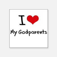 I Love My Godparents Sticker
