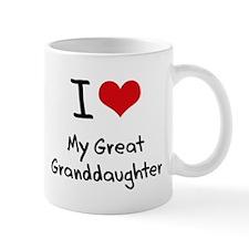I Love My Great Granddaughter Mug