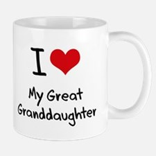 I Love My Great Granddaughter Mug