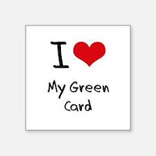 I Love My Green Card Sticker