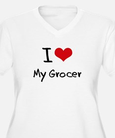 I Love My Grocer Plus Size T-Shirt