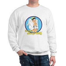 It ain't always EASY! Sweatshirt