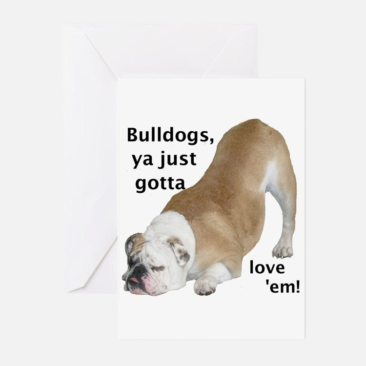 Ya Just Gotta Love 'Em Bulldog Greeting Cards (Pac