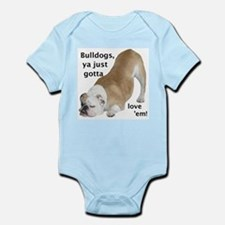 Ya Just Gotta Love 'Em Bulldog Infant Bodysuit