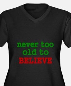 never too old to Believe Plus Size T-Shirt