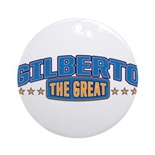 The Great Gilberto Ornament (Round)