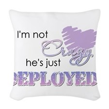 3-crazydeployed.png Woven Throw Pillow