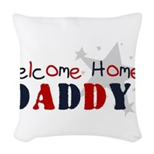 welcome home daddy copy.png Woven Throw Pillow