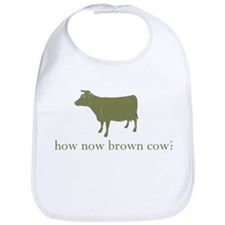 How now brown cow. Bib