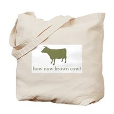 How now brown cow. Tote Bag